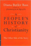 A People's History of Christianity: The Other Side of the Story - Diana Butler Bass