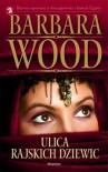 Ulica rajskich dziewic - Barbara Wood