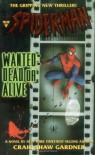 Spider-Man: Wanted: Dead or Alive - Craig Shaw Gardner