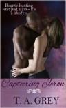 Capturing Jeron (futuristic/sci-fi erotic romance) - T. A. Grey