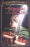Forging of the Blade (Lowthar's Blade, Book 1) - R. L. LaFevers