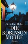 Die Robinson Morde Roman - Gretelise Holm