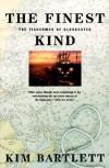 The Finest Kind: The Fishermen of Gloucester - Kim Bartlett