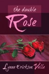 The Double Rose (Book One) - Lynne Erickson Valle