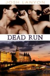 Dead Run (Dangerous Ground) - Josh Lanyon