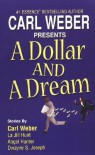 A Dollar And A Dream - Carl Weber, Angel M. Hunter, Dwayne S. Joseph, Angel Hunter, La Jill Hunter