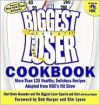 The Biggest Loser Cookbook: More Than 125 Healthy, Delicious Recipes Adapted from NBC's Hit Show - Devin Alexander, Karen Kaplan, Bob Harper, Kim Lyons