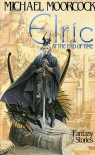 Elric At The End Of Time - Michael Moorcock