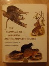 The Mammals Of Louisiana And Its Adjacent Waters - George H. Lowery