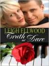 Truth or Dare [Dareville Series Book 1] - Leigh Ellwood