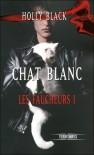 Chat blanc (Les faucheurs, #1) - Holly Black, Jean-Pierre Pugi