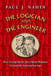 The Logician and the Engineer: How George Boole and Claude Shannon Created the Information Age - Paul J. Nahin, Allan Robertson