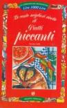 Le cento migliori ricette di piatti piccanti. - VALLI Emilia -