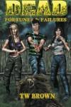 Dead: Fortunes & Failures - T.W. Brown