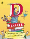 D Is for Dahl A gloriumptious A-Z guide to the world of Roald Dahl - Quentin Blake, Roald Dahl, Wendy Cooling