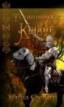 A Tournament Knight - Marisa Chenery