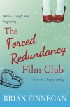 The Forced Redundancy Film Club - Brian Finnegan