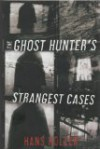 The Ghost Hunter's Strangest Cases - Hans Holzer
