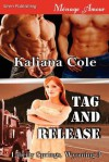 Tag and Release [Liberty Springs, Wyoming 3] (Siren Publishing Menage Amour) - Kaliana Cole