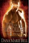Eye of the Beholder - Dana Marie Bell