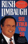 See, I Told You So - Rush Limbaugh