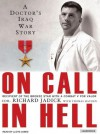 On Call in Hell: A Doctor's Iraq War Story - Thomas Hayden, Richard Jadick, Lloyd James