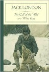 The Call of the Wild and White Fang - Jack London, Tina Gianquitto