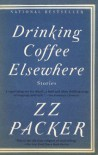 Drinking Coffee Elsewhere - Z.Z. Packer
