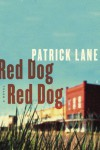 Red Dog, Red Dog - Patrick Lane