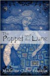 The Poppet and the Lune - Madeline Claire Franklin
