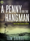 A Penny for the Hangman - Tom Savage