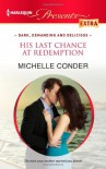 His Last Chance at Redemption - Michelle Conder