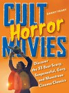 Cult Horror Movies: Discover the 33 Best Scary, Suspenseful, Gory, and Monstrous Cinema Classics (Cult Movies) - Danny Peary
