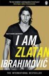 I am Zlatan Ibrahimovic - David Lagercrantz,  Zlatan Ibrahimović