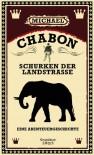 Schurken der Landstraße: Eine Abenteuergeschichte: Eine Abenteuergeschichte - Michael Chabon