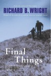 Final Things - Richard B. Wright