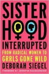 Sisterhood, Interrupted - Deborah Siegel, Jennifer Baumgardner
