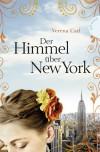 Der Himmel über New York - Janna Hagedorn