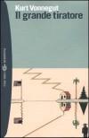Il grande tiratore - Kurt Vonnegut