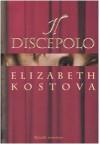 Il discepolo - Elizabeth Kostova