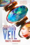 Shattered Veil - Tracy E. Banghart