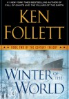 Winter of the World: Book Two of the Century Trilogy - Ken Follett