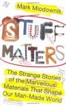 Stuff Matters - Mark Miodownik