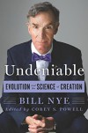 Undeniable: Evolution and the Science of Creation  - Corey Powell, Bill Nye