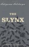 The Slynx - Tatyana Tolstaya, Jamey Gambrell