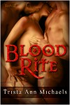 Blood Rite - Trista Ann Michaels