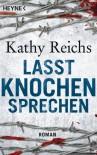 Lasst Knochen sprechen - Kathy Reichs