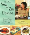 The New Now and Zen Epicure: Gourmet Vegan Recipes for the Enlightened Palate - Miyoko Nishimoto Schinner