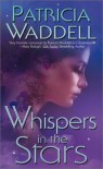 Whispers in the Stars - Patricia Waddell