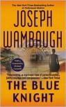 The Blue Knight - Joseph Wambaugh, Michael Connelly